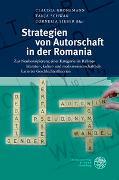Cover-Bild zu Gronemann, Claudia (Hrsg.): Strategien von Autorschaft in der Romania