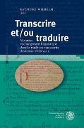 Cover-Bild zu Wilhelm, Raymund (Hrsg.): Transcrire et/ou traduire