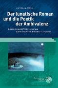 Cover-Bild zu Adam, Viktoria: Der lunatische Roman und die Poetik der Ambivalenz