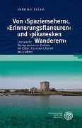 Cover-Bild zu Fuchs, Gerhild: Von 'Spaziersehern', 'Erinnerungsflaneuren' und 'pikaresken Wanderern'