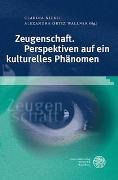 Cover-Bild zu Nickel, Claudia (Hrsg.): Zeugenschaft. Perspektiven auf ein kulturelles Phänomen