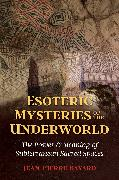 Cover-Bild zu Bayard, Jean-Pierre: Esoteric Mysteries of the Underworld