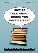 Cover-Bild zu Bayard, Pierre: How to Talk about Books You Haven't Read