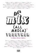 Cover-Bild zu Meta Bauer, Ute (Text von): Let's Mix All Media Together &Hans Dieter Huber