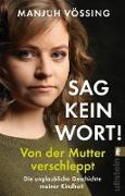 "Cover-Bild zu Vössing, Manjuh: ""Sag kein Wort!"" (eBook)"