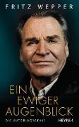 Cover-Bild zu Wepper, Fritz: Ein ewiger Augenblick (eBook)