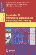 Cover-Bild zu Samek, Wojciech (Hrsg.): Explainable AI: Interpreting, Explaining and Visualizing Deep Learning