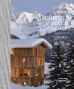 Cover-Bild zu Sibylle, Kramer: Where Architects Stay in the Alps