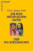 Cover-Bild zu Matz, Klaus-Jürgen: Die 1000 wichtigsten Daten der Weltgeschichte