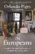 Cover-Bild zu Figes, Orlando: The Europeans: Three Lives and the Making of a Cosmopolitan Culture