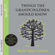 Cover-Bild zu Things The Grandchildren Should Know (eBook) von Everett, Mark Oliver