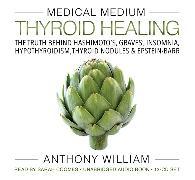 Cover-Bild zu Medical Medium Thyroid Healing von William, Anthony