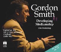 Cover-Bild zu Developing Mediumship with Gordon Smith von Smith, Gordon