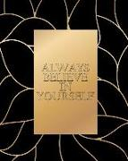 Cover-Bild zu Daniel, David: Always Believe in Yourself - Cornell Notes Notebook: Inspirational Elegant Black and Gold Notebook Is Perfect for High School, Homeschool or College S