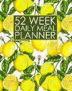 Cover-Bild zu Press, New Nomads: 52 Week Daily Meal Planner: Lovely Lemon Meal Planner Helps Plan and Prepare Tasty Meals for Your Family. with Recipe Lists and Budget Tracker to