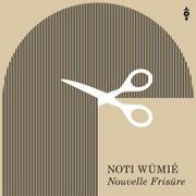 Cover-Bild zu Nouvelle Frisüre von Noti Wümié (Künstler)