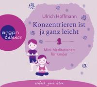 Cover-Bild zu Konzentrieren ist ja ganz leicht von Hoffmann, Ulrich