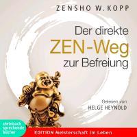 Cover-Bild zu Der direkte ZEN-Weg zur Befreiung von Kopp, Zensho W.