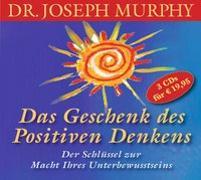 Cover-Bild zu Das Geschenk des positiven Denkens von Murphy, Dr. Joseph
