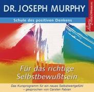 Cover-Bild zu Schule des positiven Denkens - für das richtige Selbstbewusstsein von Murphy, Dr. Joseph