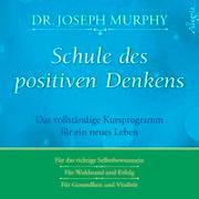 Cover-Bild zu Schule des positiven Denkens von Murphy, Dr. Joseph