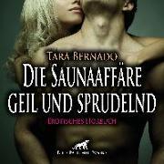 Cover-Bild zu Die Saunaaffäre - geil und sprudelnd | Erotische Geschichte Audio CD von Bernado, Tara