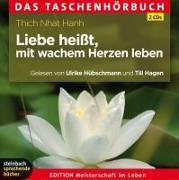 Cover-Bild zu Liebe heißt, mit wachem Herzen leben von Thich Nhat Hanh