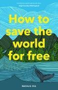 Cover-Bild zu How to Save the World for Free von Fee, Natalie