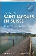 Cover-Bild zu Le Chemin de Saint- Jacques en Suisse von Verein Jakobsweg (Hrsg.)