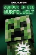 Cover-Bild zu Olsberg, Karl: Zurück in die Würfelwelt - Roman für Minecrafter