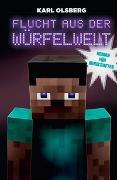 Cover-Bild zu Olsberg, Karl: Flucht aus der Würfelwelt - Roman für Minecrafter