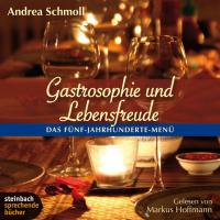 Cover-Bild zu Gastrosophie und Lebensfreude von Schmoll, Andrea