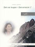 Cover-Bild zu Ziel vor Augen - Ziel erreicht von Wettstein, Andreas J.