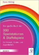 Cover-Bild zu Das große Buch der 333 Spielstationen & Staffelspiele von Hirling, Hans