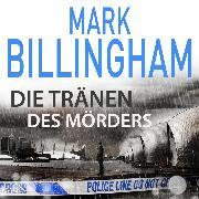 Cover-Bild zu Die Tränen des Mörders (Audio Download) von Billingham, Mark