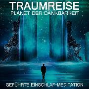 Cover-Bild zu Planet der Dankbarkeit - Traumreise (Audio Download) von Kempermann, Raphael