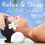 Cover-Bild zu Relax & Sleep - ASMR Island (Audio Download) von Mar, Sophia de