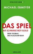 Cover-Bild zu Das Spiel mit Schwarz-Rot-Gold von Ebmeyer, Michael