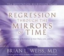 Cover-Bild zu Regression Through The Mirrors Of Time von Weiss, Brian L.