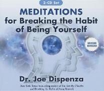 Cover-Bild zu Meditations for Breaking the Habit of Being Yourself von Dispenza, Joe