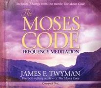 Cover-Bild zu The Moses Code Frequency Meditation von Twyman, James F.
