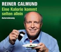 Cover-Bild zu Eine Kalorie kommt selten allein von Calmund, Reiner