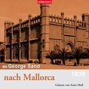 Cover-Bild zu Mit George Sand nach Mallorca von Sand, George