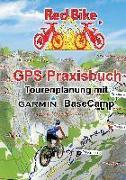 Cover-Bild zu GPS Praxisbuch - Tourenplanung mit Garmin BaseCamp von Redbike, Nußdorf (Hrsg.)