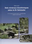 Cover-Bild zu Sels minéraux biochimiques selon le Dr. Schüssler von Käch, Walter