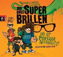 Cover-Bild zu Krüger, Thomas: Die drei Superbrillen - Wo ist Professor Nitroglitz?
