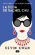 Cover-Bild zu Kwan, Kevin: La boda de Rachel Chu / China Rich Girlfriend