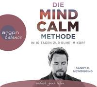 Cover-Bild zu Die Mind Calm Methode von Newbigging, Sandy C.