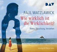 Cover-Bild zu Watzlawick, Paul: Wie wirklich ist die Wirklichkeit? - Wahn, Täuschung, Verstehen