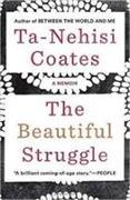 Cover-Bild zu Coates, Ta-Nehisi: The Beautiful Struggle
